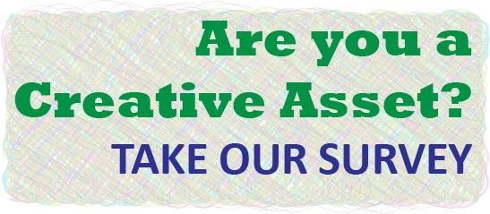 "Arts Survey Link ""Are you a creative asset? Take our survey"""